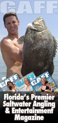 Gaff - Florida's Premier Saltwater Angling & Entertainment Magazine